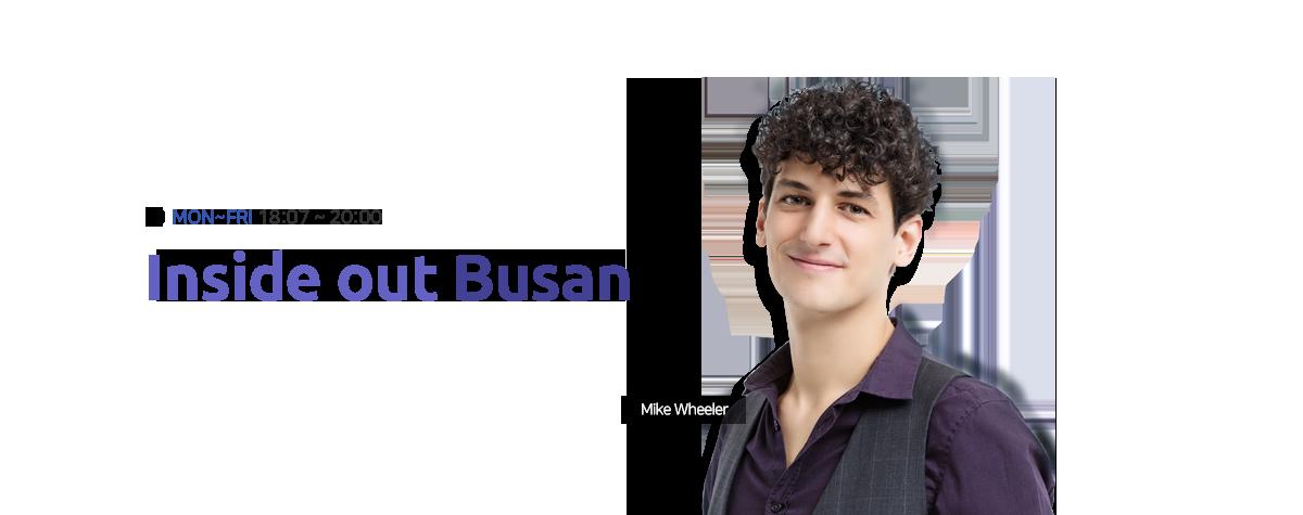Inside Out Busan MON-FRI 18:07~20:00